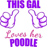 This Gal Loves Her Poodle