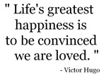 Life's greatest happiness...