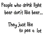 Light beer...