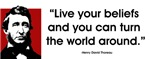 "Thoreau. Live your beliefs... ~ ""Live your beliefs and you can turn the world around."