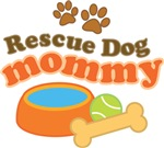 Rescue Dog Mommy Gifts and T-shirts