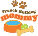 French Bulldog Mommy T-shirts and Gifts
