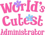 Worlds Cutest Administrator Gifts and T-shirts