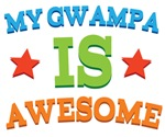 My Gwampa Is Awesome Tshirts & Gifts