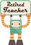 Retired School Teacher Retro Robot Gifts and Shi