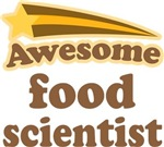Awesome Food Scientist T-shirts
