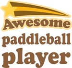 Awesome Paddleball Player T-shirts