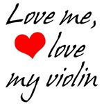 Funny Love My Violin T-shirts and Gifts