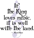 King Loves Music Quote T-shirts