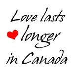 Love Lasts Longer In Canada Tees & Gifts