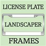 LANDSCAPER FLORIST LICENSE PLATE FRAMES