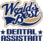 Worlds Best Dental Assistant T-shirts and Career G