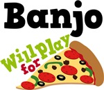 Banjo Will Play For Pizza T shirts