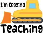 I'm Digging Teaching Tshirts and Teacher Gifts
