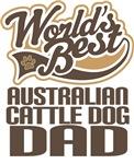Australian Cattle Dog Dad (Worlds Best) T-shirts