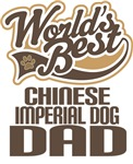 Chinese Imperial Dog Dad (Worlds Best) T-shirts