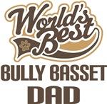 Bully Basset Dad (Worlds Best) T-shirts