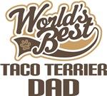 Taco Terrier Dad (Worlds Best) T-shirts