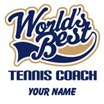 Personalized Tennis Coach (Worlds Best) T-shirts a