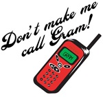 Don't Make Me Call Gram