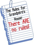 No Rules at Grandpere's House!
