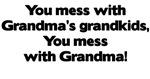 Don't Mess with Grandma's Grandkids!
