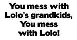 Don't Mess with Lolo's Grandkids!