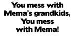 Don't Mess with Mema's Grandkids