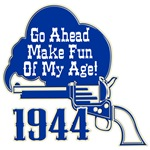 70th Birthday Gifts, Go Ahead Make Fun of My Age.
