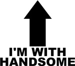 I'm With Handsome
