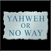Yahweh or No Way