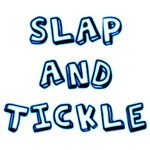 Slap & Tickle