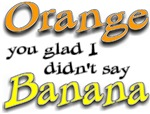 Orange ya glad Joke T-shirts & Gifts