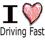 I Heart Driving Fast