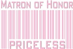 Matron of Honor Priceless Bar Code T-shirts Gifts