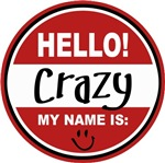 Hello My Name is Crazy T-shirts Gifts