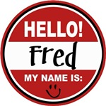 Hello My Name is Fred Tag T-shirts Gifts