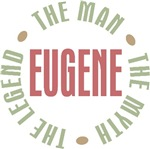 Eugene the man the myth the legend T-shirts Gifts