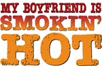 My Boyfriend is Smokin Hot Tees Gifts