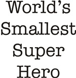 World's Smallest Super Hero