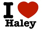 I love Haley