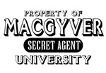 Property of MacGyver University - Secret Agent Major.  This MacGyver tshirt is for you.  Show everyone that you love MacGyver and that you too are a secret agent.