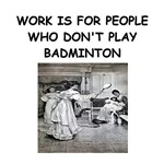 a funny badminton joke on gifts and t-shirts