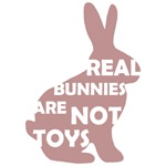 REAL BUNNIES ARE NOT TOYS - Pink