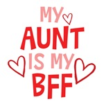 My Aunt Is My BFF Shirts