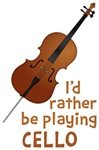 I'd Rather Be Playing Cello Shirts
