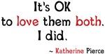 To Love Them Both Katherine Shirts