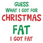 For Christmas I Got Fat Funny Shirts