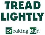 Tread Lightly Breaking Bad Shirts