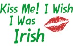 Kiss Me I Wish I Was Irish T-shirt